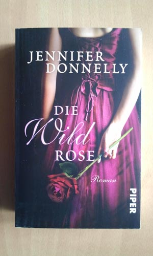 donnelly wilde rose Die Wildrose von Jennifer Donnelly