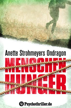 Menschenhunger - Anette Strohmeyer